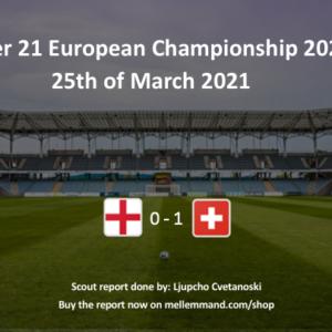 England vs Switzerland – Under21 Scout Report